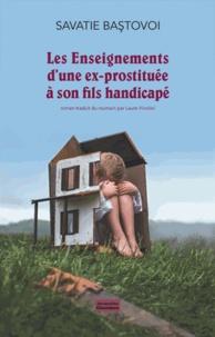 Savatie Bastovoi - Les enseignements d'une ex-prostituée à son fils handicapé.