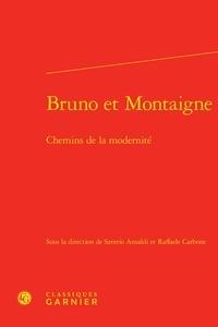 Saverio Ansaldi et Raffaele Carbone - Bruno et Montaigne - Chemins de la modernité.