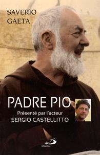 Padre Pio- Le mystère du Dieu proche - Saverio Gaeta |