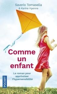 Saverio Tomasella et Karine Hyenne - Comme un enfant - Le roman initiatique pour les parents d'enfants hypersensibles.