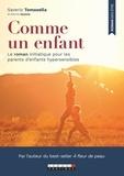 Saverio Tomasella - Comme un enfant - Le roman initiatique pour les parents d'enfants hypersensibles.