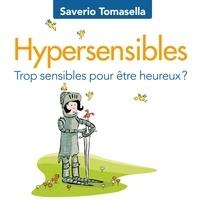 Saverio Tomasella et Tristan Harvey - Hypersensibles : Trop sensibles pour être heureux? - Trop sensibles pour être heureux?.