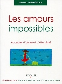 Les amours impossibles- Accepter d'aimer et d'être aimé - Saverio Tomasella | Showmesound.org