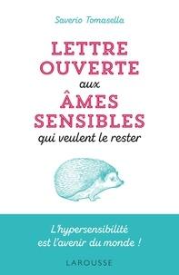 Saverio Tomasella - Lettre ouverte aux âmes sensibles qui veulent le rester - L'hypersensibilité est l'avenir du monde !.