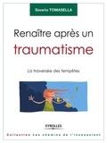 Saverio Tomasella - Renaître apres un traumatisme - La traversée des tempêtes.
