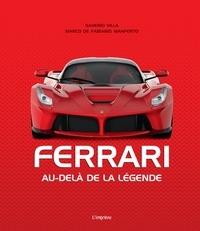 Saverio Villa et Marco de Fabianis Manferto - Ferrari - Au-delà de la légende.
