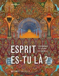 Savine Faupin et Christophe Boulanger - Esprit es-tu là ? - Les peintres et les voix de l'au-delà.