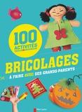 Savine Pied - Bricolages à faire avec ses grands-parents - 100 activités faciles & originales.