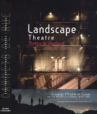 Savine Raynaud - Théâtre de paysage - Le voyage d'Orphée en Europe, avec Bill Mitchell et la compagnie Wildworks, édition bilingue français-anglais.