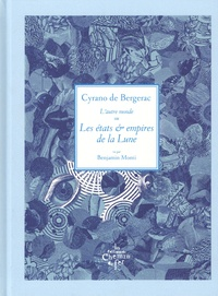 Savinien de Cyrano de Bergerac - L'autre monde ou Les états & empires de la Lune.