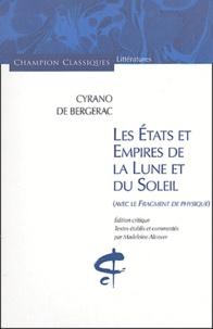 Savinien de Cyrano de Bergerac - Les Etats et Empires de la Lune et du Soleil - Avec le Fragment de Physique.