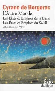 Savinien de Cyrano de Bergerac - Les Etats et Empires de la Lune ; Les Etats et Empires du Soleil - Suivi du Fragment de physique.