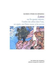 Savinien de Cyrano de Bergerac - Lettres - Sur les quatre saisons, l'ombre des arbres dans l'eau, un cyprès, une Dame rousse, et les sorciers.