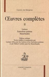 Savinien de Cyrano de Bergerac - Oeuvres complètes - Tome 2, Lettres, Les entretiens pointus, Mazarinades.