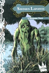 Savinien Lapointe - L'homme vert.