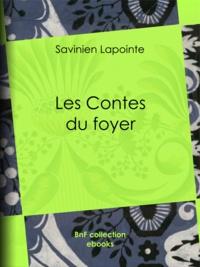 Savinien Lapointe et Pierre-Jean de Béranger - Les Contes du foyer.