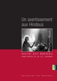 Savitri Devi Mukherji - Un avertissement aux Hindous.