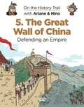 Savoia Sylvain et Erre Fabrice - On the History Trail with Ariane & Nino 5. The Great Wall of China.