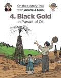 Savoia Sylvain et Erre Fabrice - On the History Trail with Ariane & Nino - Volume 4 - Black Gold.