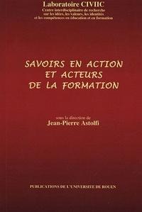 Jean-Pierre Astolfi - Savoirs en action et acteurs de la formation.
