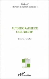 Savoirs et rapport au savoir - Autobiographie de Carl Rogers - Lectures plurielles.