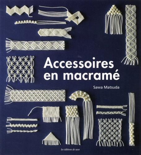 Sawa Matsuda - Accessoires en macramé.