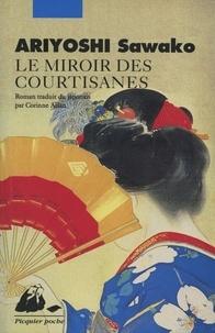 Sawako Ariyoshi - Le Miroir des courtisanes.