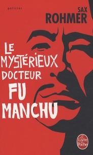 Sax Rohmer - Le mystérieux docteur Fu Manchu.