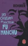 Sax Rohmer - Les créatures du docteur Fu Manchu.