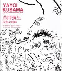 Sayada Sonoda - Yayoi Kusama - Locus of The Avant Garde.