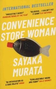 Sayaka Murata - Convenience Store Woman.