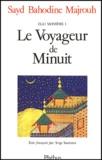 Sayd-Bahodine Majrouh - Ego-monstre Tome 1 : Le voyageur de minuit.