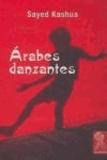 Sayed Kashua - Árabes danzantes.