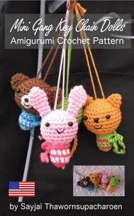Sayjai Thawornsupacharoen - Mini Gang Key Chain Dolls Amigurumi Crochet Pattern.