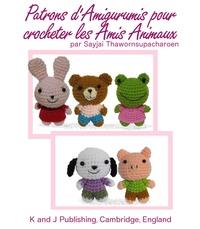 Sayjai Thawornsupacharoen - Patrons d'Amigurumis pour crocheter les Amis Animaux.