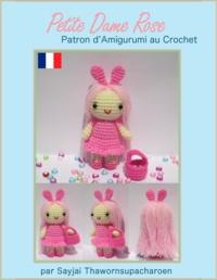 Sayjai Thawornsupacharoen - Petite Dame Rose Patron d'Amigurumi au Crochet.