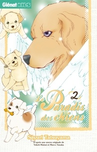 Sayuri Tatsuyama - Le Paradis des chiens - Tome 02.