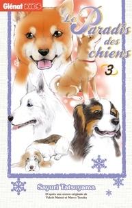 Sayuri Tatsuyama - Le Paradis des chiens - Tome 03.
