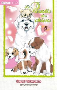 Sayuri Tatsuyama - Le Paradis des chiens - Tome 05.