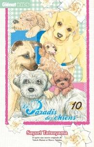Sayuri Tatsuyama - Le Paradis des chiens - Tome 10.