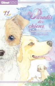 Sayuri Tatsuyama - Le Paradis des chiens - Tome 11.