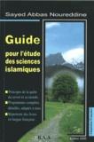 Sayyid' Abbâs Noureddine - Guide pour l'étude des sciences islamiques.