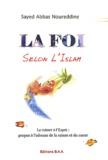 Sayyid' Abbâs Noureddine - La foi selon l'islam - Le retour à l'esprit : propos à l'adresse de la raison et du coeur.