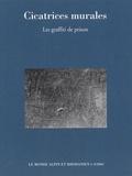 Centre Alpin Rhodanien D'ethno - Le monde alpin et rhodanien 1er-2e trimestre 200 : Cicatrices murales - Les graffiti de prison.