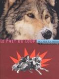 Christian Abry et Daniel Bernard - Le monde alpin et rhodanien Premier - Troisième : Le fait du loup - De la peur à la passion : le renversement d'une image.