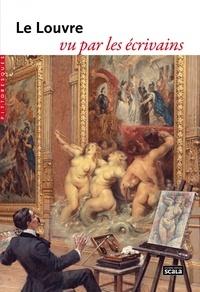 Scala - Le Louvre vu par les écrivains.