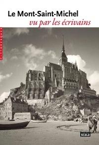 Scala - Le Mont-Saint-Michel vu par les écrivains.
