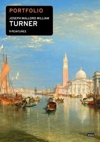 Scala - Portfolio Joseph Mallord William Turner - 9 peintures.