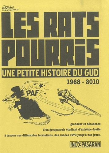 SCALP Paris - Les rats pourris - Une histoire du GUD (1968-2010).
