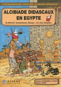 Scardanelli et  Clapat - Alcibiade Didascaux en Egypte Tome 2 : De Néfertiti, Toutankhamon, Ramsès... à la reine Cléopâtre.